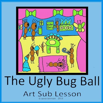 Art Sub Lesson for Elementary - Ugly Bug Ball