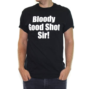 Bloody Good Shot SIR Funny Simply Lovely T Shirt Funny Blogger Video Whatsap 657