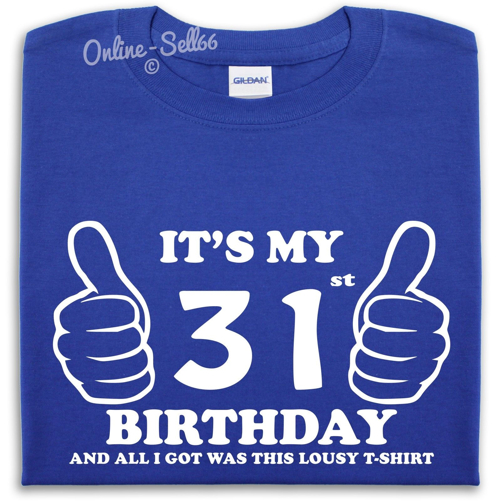 Its My 31st Birthday Lousy T Shirt Awesome Gift Present Idea Mens Womens Main Colour Royal Blue