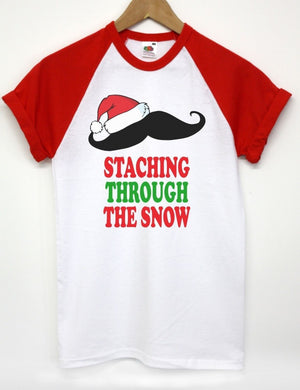 STACHING THROUGH THE SNOW T SHIRT FUNNY CHRISTMAS XMAS MOUSTACHE MEN WOMEN KIDS