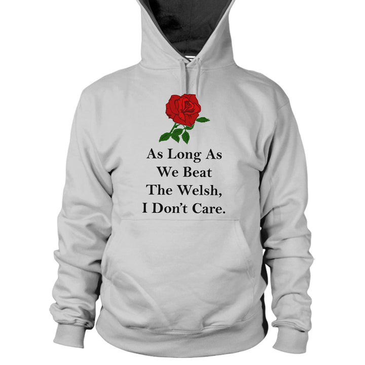 As Long As We Beat The Welsh I Don't Care England Rugby Hoodie Men Women Kids L8