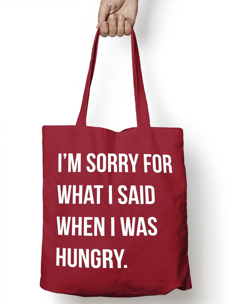 I'm Sorry For What I Said When I Was Hungry Shopping Tote Bag Shopper M13