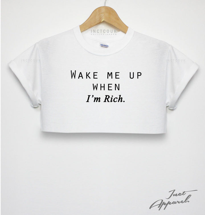 Wake me Up When Im Rich Crop Top Gold Digger Funny Girl Shop Tumblr Holiday