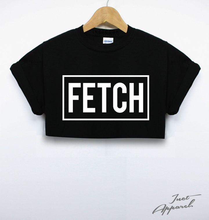 Fetch Crop Top T Shirt Girls Womens Mean Quote Ladies Summer Hipster
