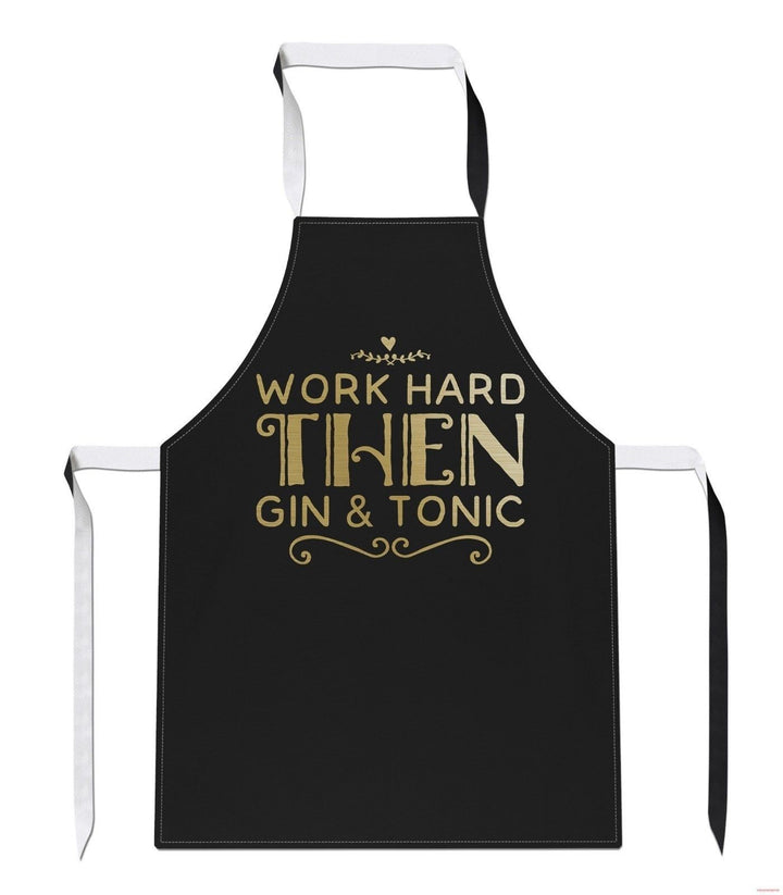 Work Hard Then Gin and Tonic Funny drink party Cook drunk home APRON Tabard A36
