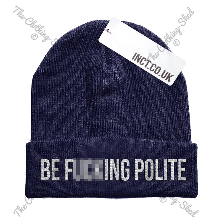 Be F***ing Polite Beenie hat Funny Beanie Street Cap Hipster Swag Dope Inct