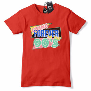 Living Forever in the 90s T Shirt 1990s Fancy Dress Naughties Top Tee Party 615