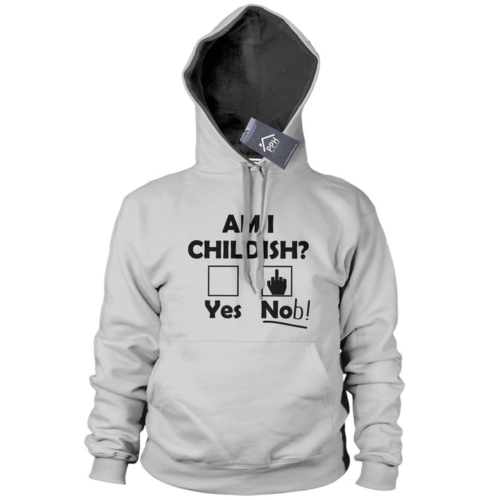 Am I Childish? Hoodie Funny Rude Joke Fathers Day Hoody Dads Present Mens 512
