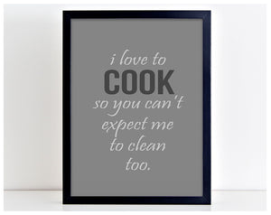 I Love To Cook Funny Mums Home Picture Word Poster Print Typography Gift PP19