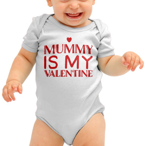 Mummy Is My Valentine Baby Grow Valentines Day Gift Funny Baby Boy Shower B47