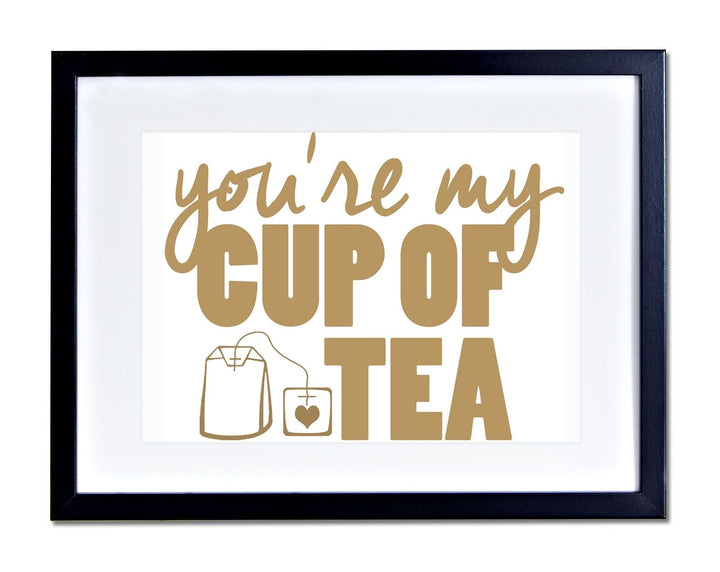 You're My Cup Of Tea Wall Art Coffee Drinker Cafe Photo Frame Cute Moving PP345