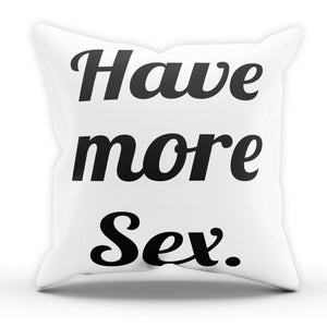 Have More Sex Funny Pillow Cushion Cover Case Hipster Present Gift Wedding