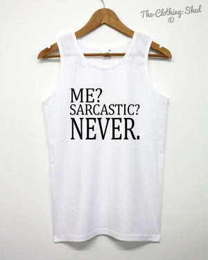 Me Sarcastic Never Vest Funny Joke Summer Holiday Novelty Gift Present Tank Top
