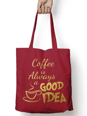 Coffee is always a Good Idea Vlogger Funny Shopper Tote Drink Bag for Life E09