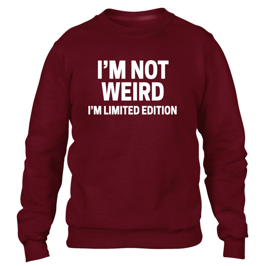 IM NOT WEIRD IM LIMITED EDITION SWEATER NEW JUMPER FUNNY GIFT IDEA TOP MEN WOMEN