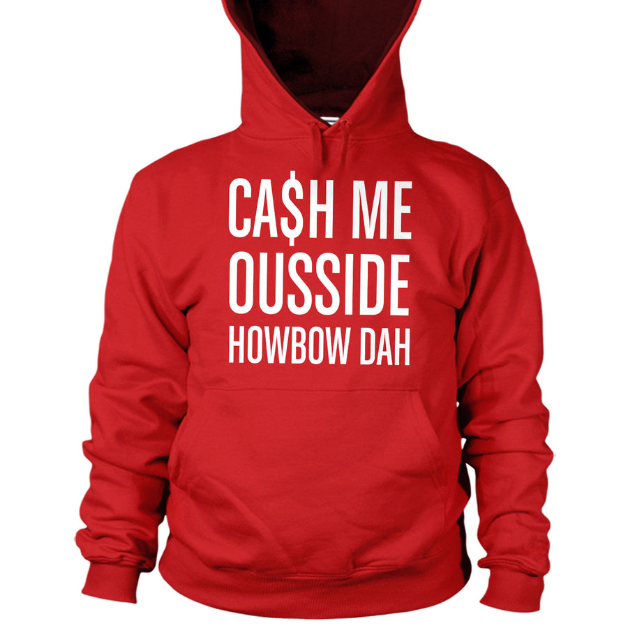 Cash Me Ousside Howbow Dah Hoodie Video Dr Show Outside How Bow Men Phill L14