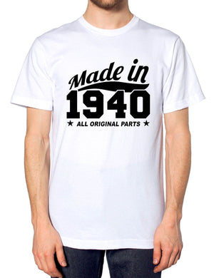 MADE IN 1940 ALL ORIGINAL PARTS T SHIRT FUNNY BIRTHDAY GIFT NOVELTY HUMOUR , Main Colour Black