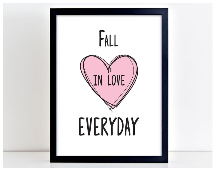 Fall In Love Everyday Cute Home Picture Word Poster Print Typography Gift PP25