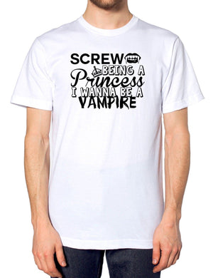 Screw Being A Princess I Wanna Be A Vampire T Shirt Funny Halloween Hipster Joke