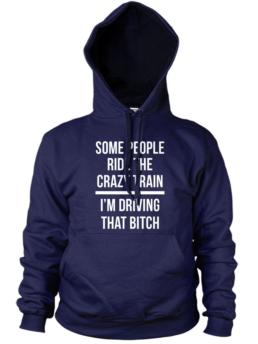 Ride the Crazy Train Funny Mens Hoody Hipster Womens Hoodie Top Swag