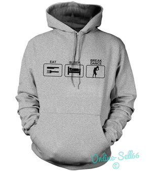 Eat Sleep Break Dancing Hoodie Hoody Mens Women Kids Dance Break Dancer Street, Main Colour Sport Grey