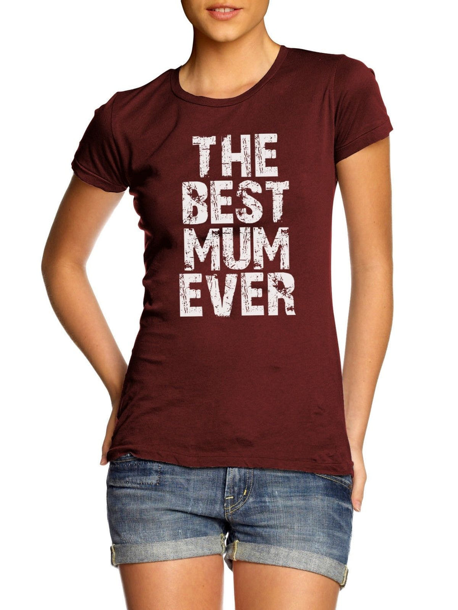 The Best Mum Ever T Shirt Mothers Day Gift Present Ideas Novelty Funny Mummy