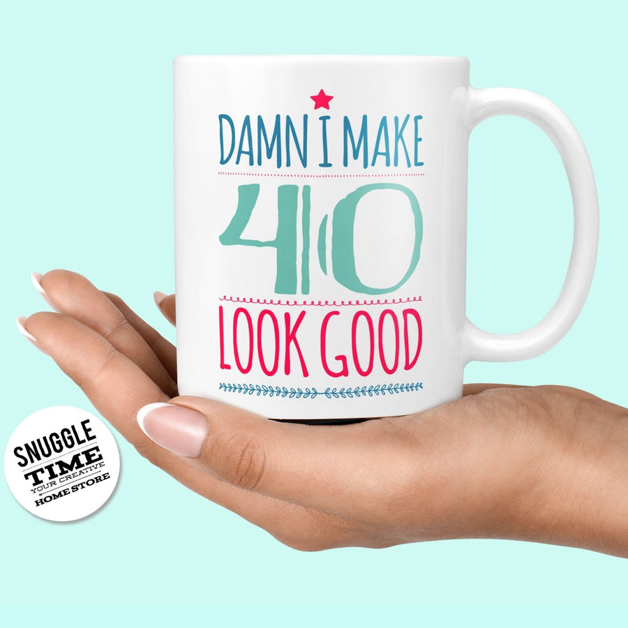40th Birthday Mug - Damn Make Forty Look Good Funny Gift Mug Cup Mother 832
