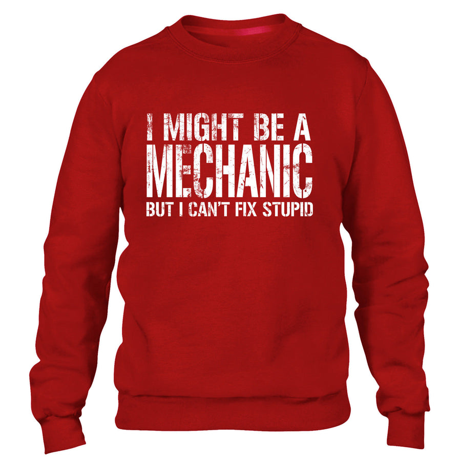 I MIGHT BE A MECHANIC BUT I CANT FIX STUPID SWEATER JUMPER FUNNY CAR GIFT MEN