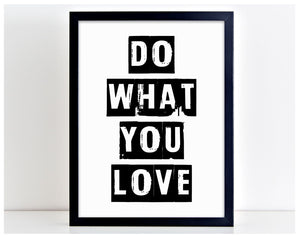 Do What you Love Motivational Home Word Poster Print Typography Family Gift PP5