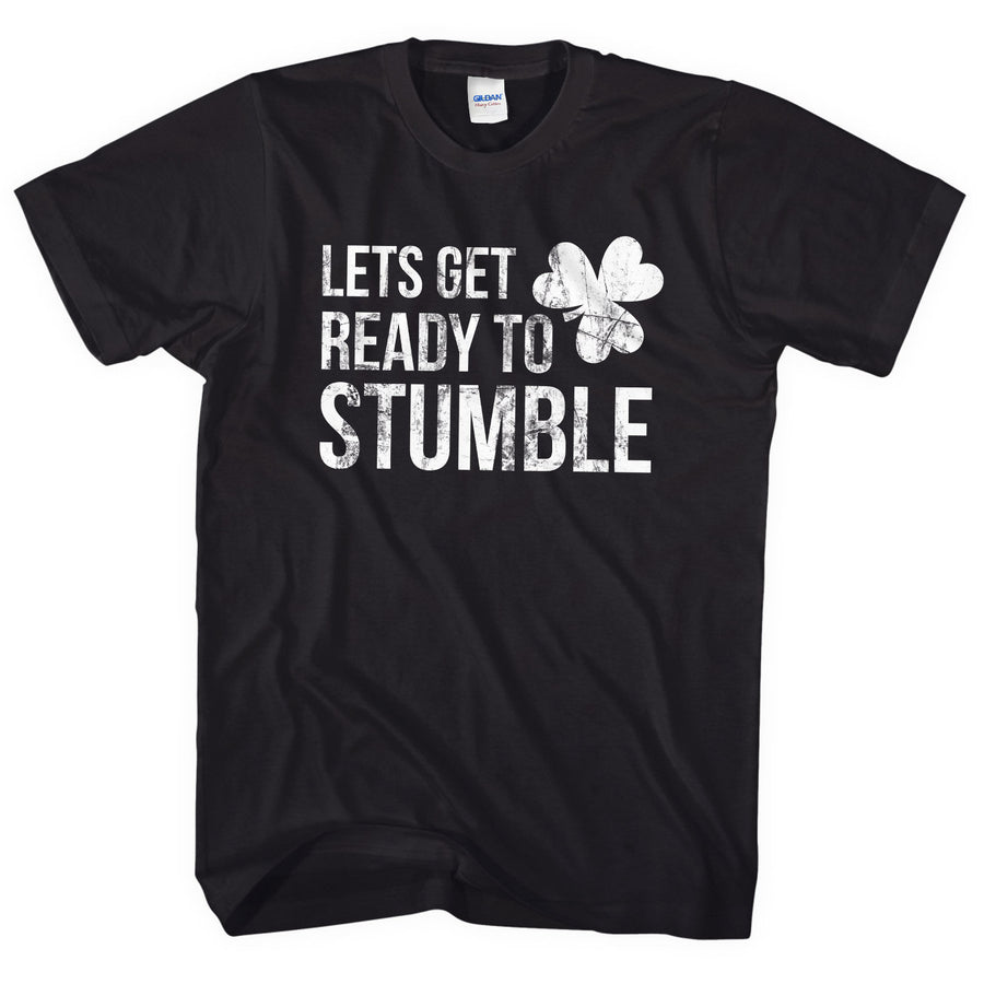 Lets Get Ready To Stumble T Shirt St Patricks Day Celebration Drunk Drinking L19