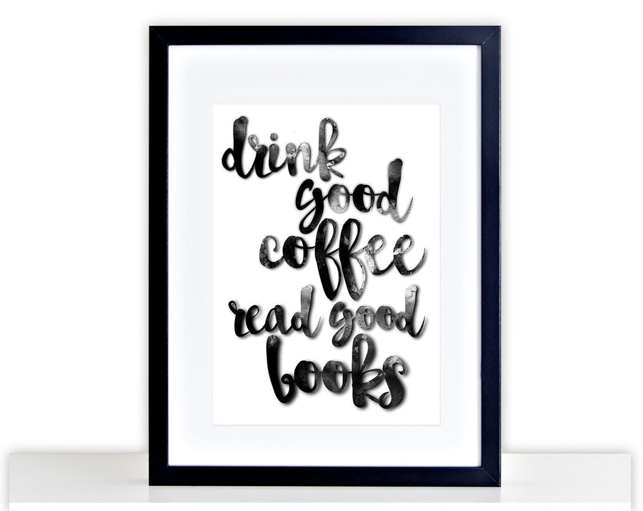 Drink Good Coffee Poster Print Home Frame Mounted Photo Gift Picture 282