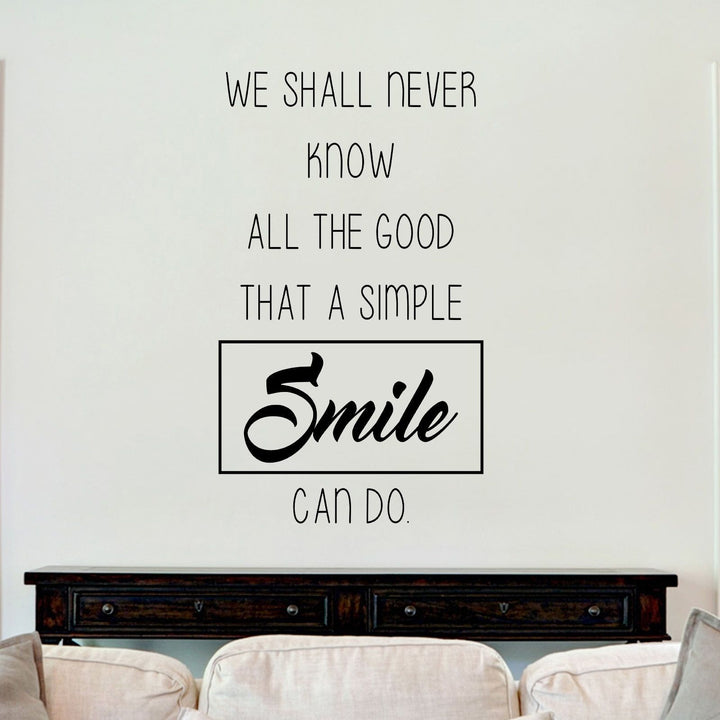 We Shall Never Know What A Smile Can Do Sticker Vinyl Decal Decors Wall Quotes