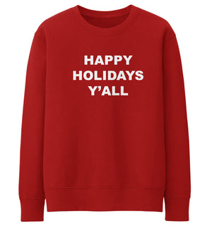 Happy Holidays Y'all Sweater Jumper Sweatshirt Xmas USA Thanks Giving Slogan Top