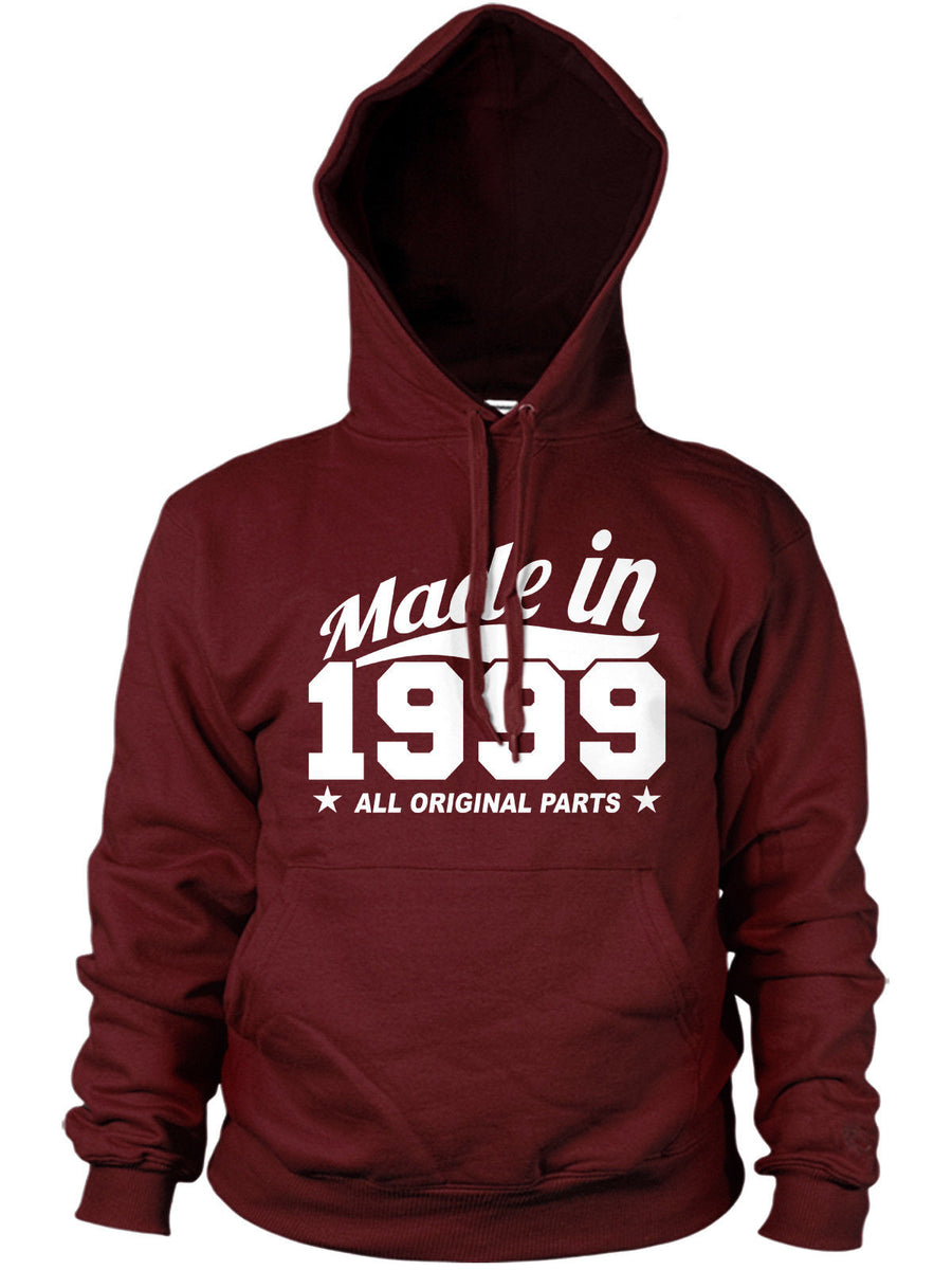 MADE IN 1999 ALL ORIGINAL PARTS HOODIE MENS WOMENS BIRTHDAY FUN PRESENT GIFT