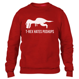T Rex Hates Pushups Funny Mens Sweater Dinosaur T-Rex Animal Sweatshirt