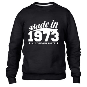 MADE IN 1973 ALL ORIGINAL PARTS SWEATER MENS WOMENS FUN PRESENT BIRTHDAY GIFT