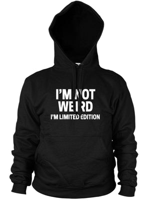 IM NOT WEIRD IM LIMITED EDITION HOODIE NEW GIFT IDEA FUNNY HOODY MEN WOMEN KIDS
