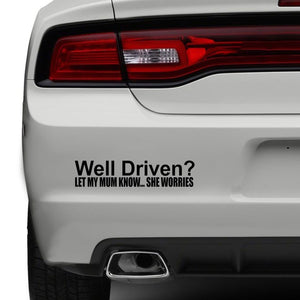 Well Driven Let My Mum Know Car Sticker Funny Bumper Window JDM Sticker Vinyl