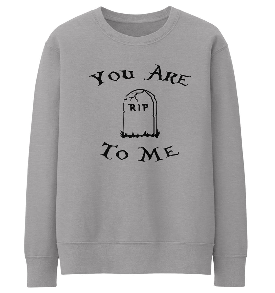 You Are Dead To Me Sweater Goth Sweatshirt Men Women Emo Punk Rock Death Metal