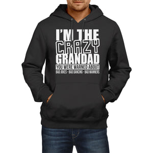 Im The Crazy Grandad Funny HOODIE Birthay present Party Fathers Day Gift Hoody
