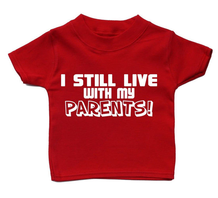 I Still Live With My Parents T Shirt Funny Baby Gift Boy Girl Present Birthday, Main Colour Red