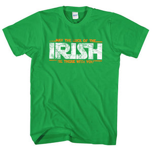 MAY THE LUCK OF THE IRISH BE WITH YOU T SHIRT ST PATRICKS DAY JEDI INSPIRED L20