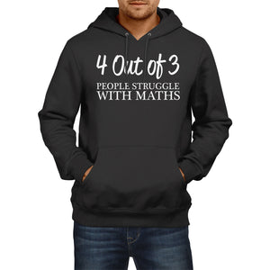 4 Out of 3 People Struggle at Maths HOODIE Funny mens Geek Hoody School Top E27