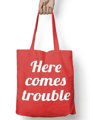 Here Comes Trouble Funny Tote Bag For Life Shopper Shopping E65