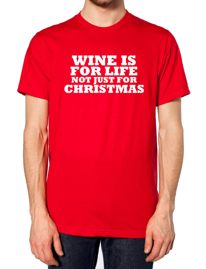 Wine Is For Life Not Just For Christmas T Shirt Funny Joke Mum Auntie Novelty , Main Colour Red
