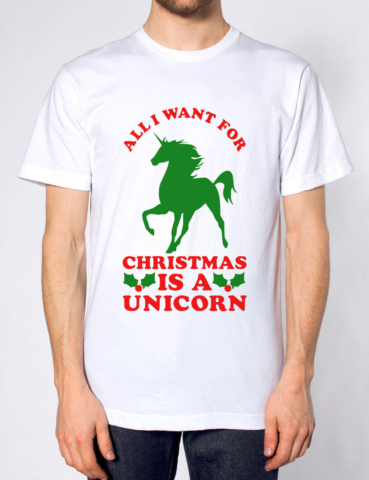 ALL I WANT FOR CHRISTMAS IS A UNICORN T SHIRT FUNNY XMAS PRESENT SECRET SANTA
