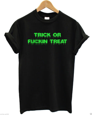 Trick Or Fu%kin Treat T Shirt Bright Halloween Scary Top Funny Scary Costume