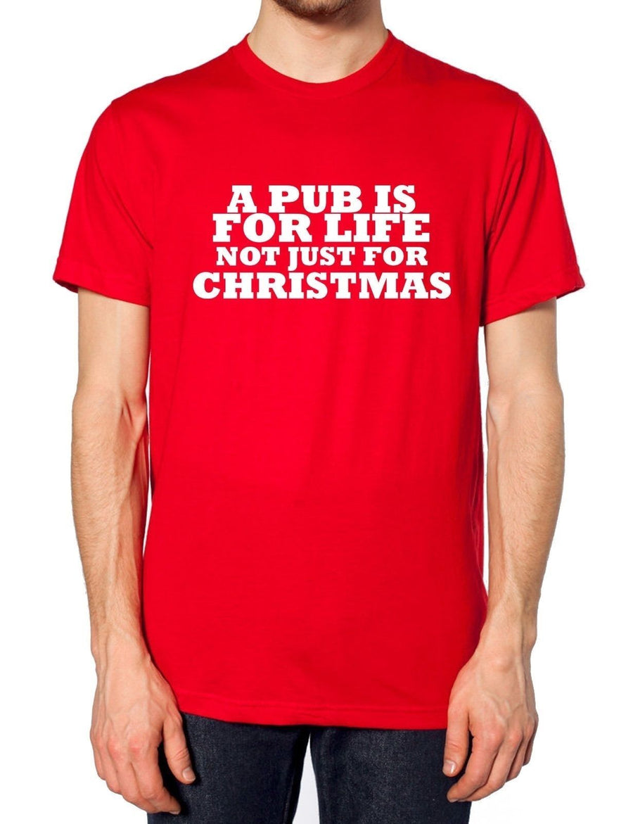 A Pub Is For Life Not Just For Christmas T Shirt Funny Novelty Gift Santa Dad , Main Colour Red