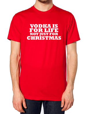 Vodka Is For Life Not Just For Christmas T Sirt Funny Bother Sister Family Joke , Main Colour Red