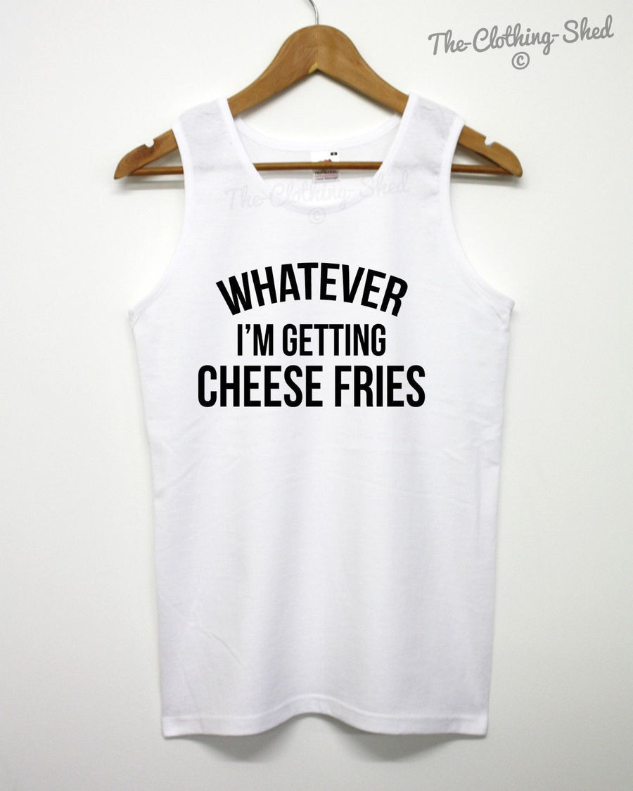 Whatever I'm Getting Cheese Fries Vest Tank Top Movie Quote Film American Girls